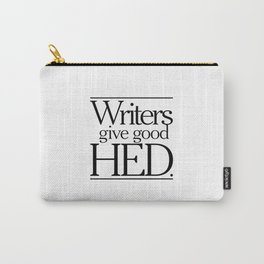 Writers give good hed. Carry-All Pouch