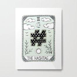 The Hashtag Metal Print