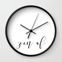 Zen AF: a minimal, feminine, typographic piece in black and white Wall Clock