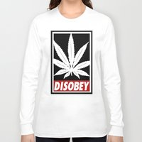 cannabis Long Sleeve T-shirts featuring Cannabis Disobey by Spyck