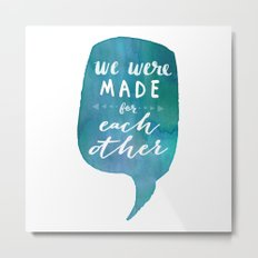 we were MADE for each other (Valentine Love Note) Metal Print