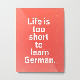Oscar Wilde. is too short to learn German. Metal Print