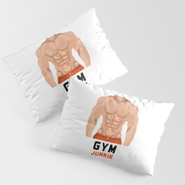 Sports gym junkies Pillow Sham