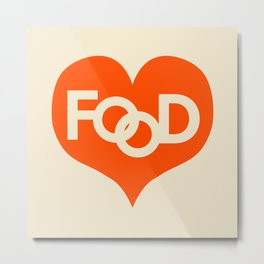 Food is My Love Metal Print
