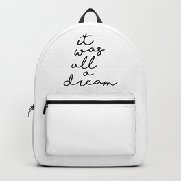 It Was all a Dream Backpack