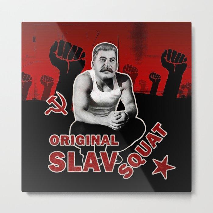 Original Slav Squat - Stalin Metal Print