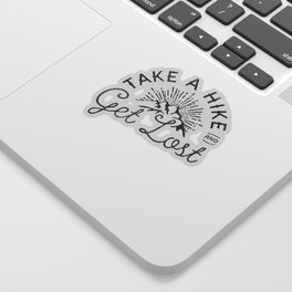 TAKE A HIKE and get lost Sticker