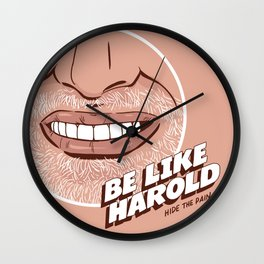 Be like Harold. Hide the Pain. Wall Clock