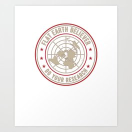 Flat Earth Believer with flat Earth map Art Print
