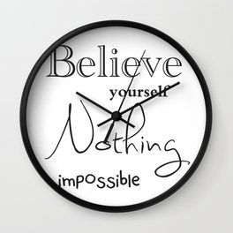 Believe yourself motivation quote print Wall Clock