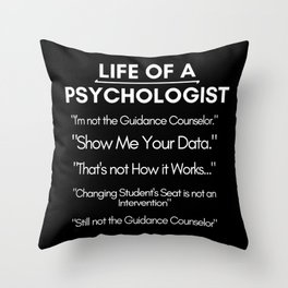 Life Of A School Psychologist Throw Pillow