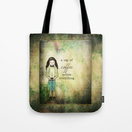 A Cup of Coffee Solves Everything Tote Bag