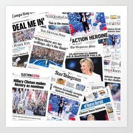 Hillary 2016 Historic Front Pages Art Print