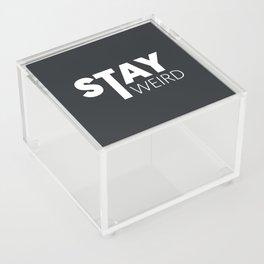 Stay Weird Acrylic Box