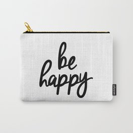 Be Happy black and white monochrome typography poster design bedroom wall art home decor Carry-All Pouch