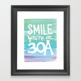 Smile You're on 30A Framed Art Print