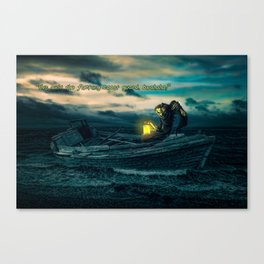 """this ain't the fucking coast guard, bwahaha!"" Canvas Print"