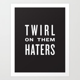 FORMATION - Twirl on them Haters Art Print