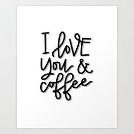 I love you and coffee Art Print