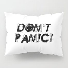 Don't panic, keep calm, relax and stay strong, emotional typography print Pillow Sham