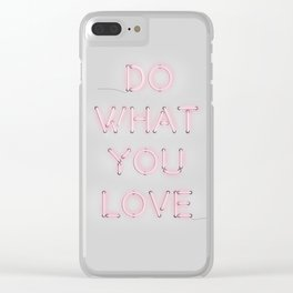 Do what you love, Neon Sign Clear iPhone Case