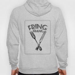 Fring Frang Hoody