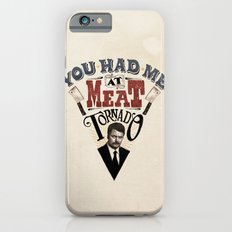 You Had Me At Meat Tornado Slim Case iPhone 6s