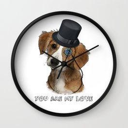 You Are My Love - Little Dog With Top Hat and Monocle Wall Clock