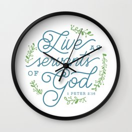 """Live as Servants of God"" Bible Verse Print Wall Clock"