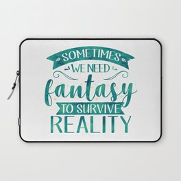 Sometimes We Need Fantasy to Survive Reality (Green) Laptop Sleeve