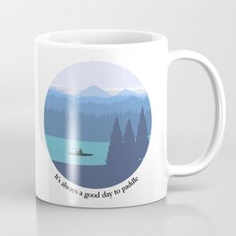It's always a good day to paddle Coffee Mug