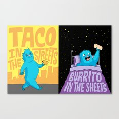 Taco in the streets, Burrito in the sheets. Canvas Print
