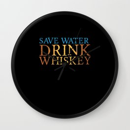 Save Water Drink Whiskey Whisky Alcohol Wall Clock