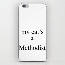 My Cat's a Methodist iPhone Skin