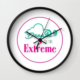 Dream to the Extreme Wall Clock