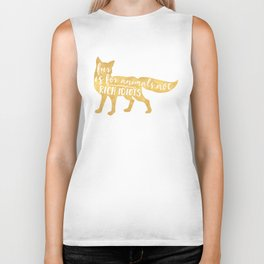 FUR IS FOR ANIMALS NOT RICH IDIOTS vegan fox quote Biker Tank