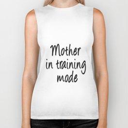 Mother in training mode Biker Tank