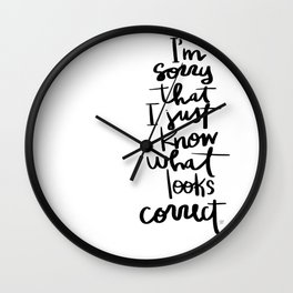 I'm sorry that I just know what looks correct Wall Clock