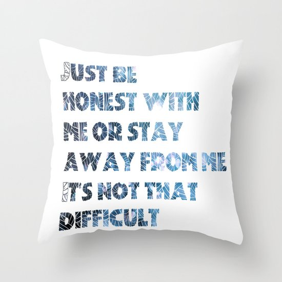 be honest Throw Pillow