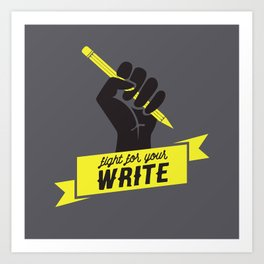 """Fight For Your """"Write"""" Art Print"""