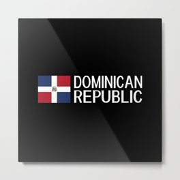Dominican Republic: Dominican Flag & Dominican Rep Metal Print