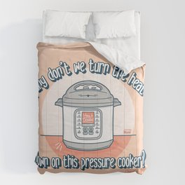 Pressure Cooker Friends Quote Comforters