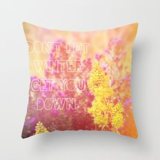 Don't Let Winter Get You Down Throw Pillow
