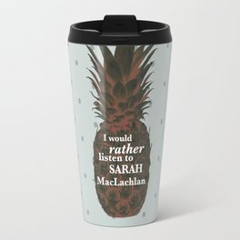 I would rather listen to Sarah MacLachlan - Carlton Lassiter quotes Travel Mug