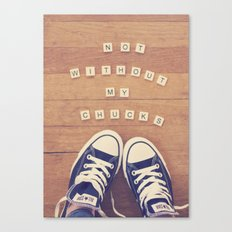 Not Without My Chucks Canvas Print