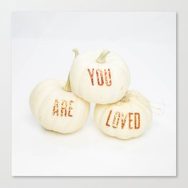 You Are Loved Pumpkins Canvas Print