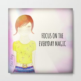Focus On The Everyday Magic Muse Mantra Metal Print