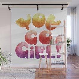 You go gir Wall Mural