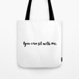 You can sit... (Monochrome White) Tote Bag