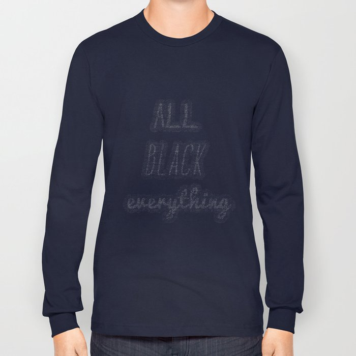 f46944e77 All Black Everything Long Sleeve T-shirt by undermyvoodoo   Society6